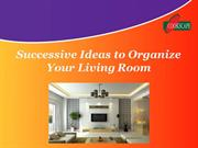Successive Ideas to organize Your Living Room
