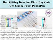 Best Gifting Item For Kids: Buy Cute Pens Online From PandaPen