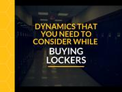 Dynamics That You Need To Consider While Buying Lockers