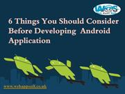 6 Things You Should Consider Before Developing  Android Application