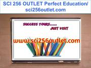 SCI 256 OUTLET Perfect Education- sci256outlet.com