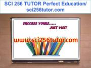SCI 256 TUTOR Perfect Education- sci256tutor.com