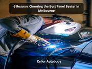 6 Reasons Choosing the Best Panel Beater in Melbourne