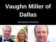 Vaughn Miller of Dallas - About Working in Real Estate