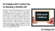 Dr Prabhjot Gill 5 Useful Tips on Keeping a Healthy Life