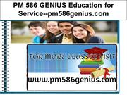 PM 586 GENIUS Education for Service--pm586genius.com