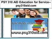 PSY 310 AID Education for Service--psy310aid.com