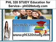 PHL 320 STUDY Education for Service-- phl320study.com