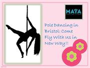 Pole Dancing in Bristol: Come Fly with Us in New Way