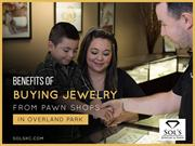 Benefits of Buying Jewelry from Pawn Shops in Overland Park