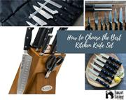 HOW TO CHOOSE THE BEST KITCHEN KNIFE SET -  Smart Living by Lake