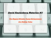 David Rautenberg Waterloo NY- The Biggest Mistake Young Entrepreneurs