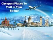 Cheapest Places To Visit In Your Budget