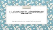 5 fashion tips and tricks for every Pakistani Girl