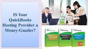 Is Your QuickBooks Hosting Provider a Money-Guzzler?