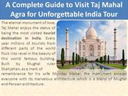 Complete Guide to Visit Taj Mahal Agra for Unforgettable India Tour