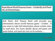 Read About World Famous Game – Cricket By Arif Patel, Arif Patel UK
