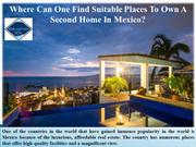 Where Can One Find Suitable Places To Own A Second Home In Mexico