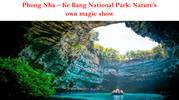 Phong Nha  Ke Bang National Park  Nature's own magic show
