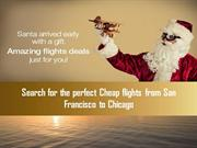 Search for the perfect cheap flights from San Francisco to Chicago