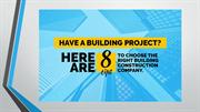 Have A Building Project Here Are 8 Tips to Choose the Right Building C