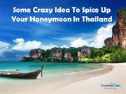 Some Crazy Idea To Spice Up Your Honeymoon In Thailand