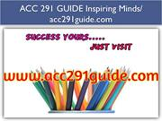 ACC 291 GUIDE Inspiring Minds- acc291guide.com