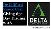 Dr Clifford Vance Cast Giving tips Day Trading 2018