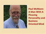 Mr. Paul McMann | A Man With Business Oriented Mind