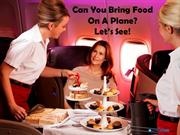 Can You Bring Food On A Plane Let's See