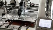 Infinity 3D Printing - The Best Place to Buy 3D Printer in Australia