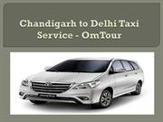Chandigarh to Delhi Taxi Service - OmTour