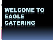 Welcome to Eagle Catering