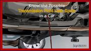 Know the Possible Transmission Fluid Leak Spots in a Car