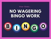 What is No Wagering Bingo