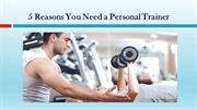 Important Reasons You Need a Personal Trainer