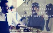 Why Should You Choose A Payday Loan Over A Traditional Loan?