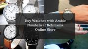 Get Finest Collection Arabic Numeral Watches from Rehmania