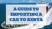 Import Guide on Shipping a Car to Mombasa - Auto Kenya