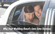 Why Your Wedding Guests Love Limo Services