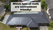 Which type of roofs are environment friendly