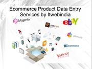 ecommerce product data entry services by itwebindia