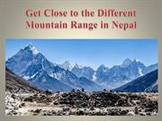 Get Close to the Different Mountain Range in Nepal