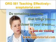 ORG 581 Teaching Effectively--snaptutorial.com