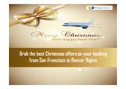 Grab the best Christmas offers on your booking from San Francisco to D