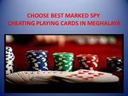 Well Known Spy Cheating Playing Cards Shop in Meghalaya