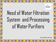Need of Water Filtration System and Processing of Water Purifiers