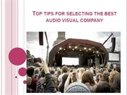 Top tips for selecting the best audio visual company