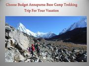Choose Budget Annapurna Base Camp Trekking Trip For Your Vacation
