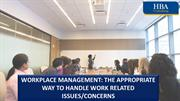 WORKPLACE MANAGEMENT THE APPROPRIATE WAY TO HANDLE WORK RELATED ISSUES
